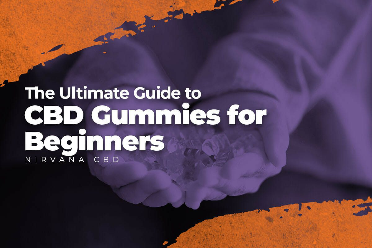 The Ultimate Guide to CBD Gummies for Beginners